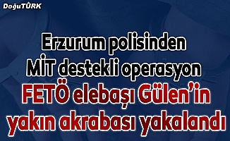 FETÖ elebaşı Gülen'in akrabası MİT destekli operasyonla yakalandı