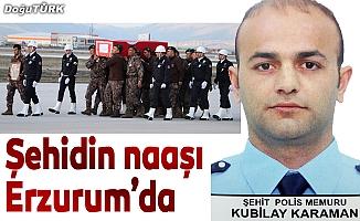 Şehit polisin naaşı memleketi Erzurum'a getirildi