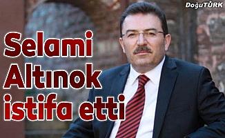 Selami Altnok adaylık için istifa etti