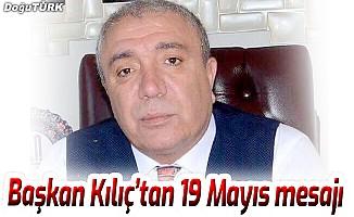 Başkan Kılıç'tan 19 Mayıs mesajı