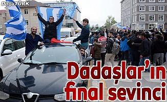 Dadaşlar'ın final sevinci