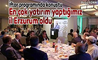 """""""En çok yatırım yaptığımız il Erzurum oldu"""""""