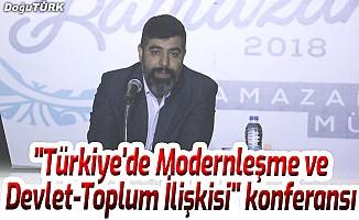 """""""Türkiye'de Modernleşme ve Devlet-Toplum İlişkisi"""" konferansı"""