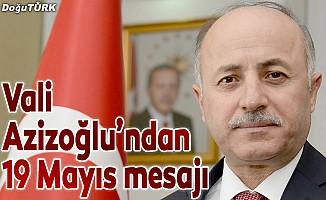 Vali Azizoğlu'ndan 19 Mayıs mesajı