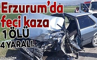 Erzurum'da trafik kazası: 1 ölü 4 yaralı