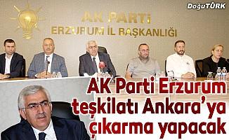 AK Parti Erzurum Teşkilatı Ankara'ya çıkarma yapacak