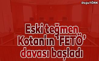 """Eski teğmen Kotan'ın """"FETÖ"""" davası"""