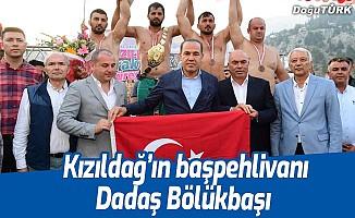 Kızıldağ'ın başpehlivanı Dadaş Bölükbaşı