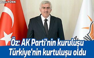Öz: AK Parti'nin kuruluşu Türkiye'nin kurtuluşu oldu