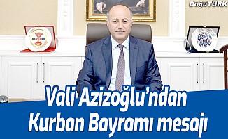 Vali Azizoğlu'ndan Kurban Bayramı mesajı