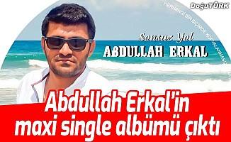 Abdullah Erkal'in maxi single albümü çıktı
