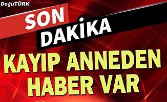 Erzurum'da kaybolan 2 çocuk annesi kadın bulundu