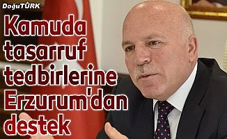 Kamuda tasarruf tedbirlerine Erzurum'dan destek