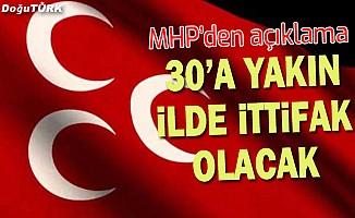MHP'den flaş açıklama: 30'a yakın ilde ittifak olacak