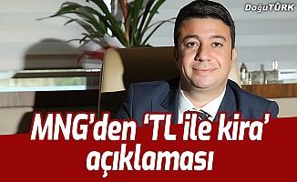 MNG'den 'TL ile kira' açıklaması