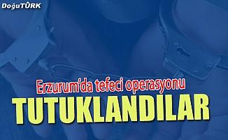 Erzurum'daki tefecilik operasyonu