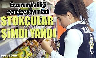 """Erzurum Valiliğinden """"stokçuluk"""" genelgesi"""