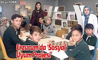 """Erzurum'da """"Sosyal Uyum Projesi"""""""