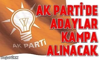 AK Parti'de adaylar kampa alınacak