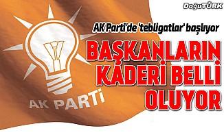 AK Parti'de başkanlara tebligatlar başlıyor