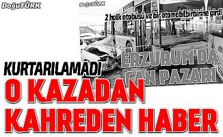 Erzurum'daki trafik kazasından acı haber