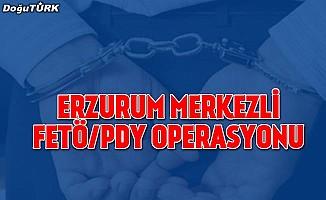 Erzurum merkezli FETÖ/PDY operasyonu
