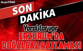 Erzurum'da doğalgaz patlaması: 3 yaralı