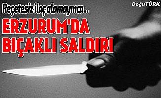 Erzurum'da eczane teknisyenine bıçaklı saldırı