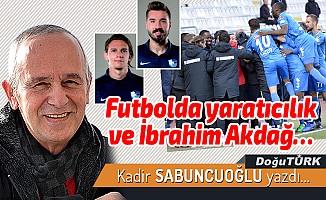 Futbolda yaratıcılık ve İbrahim Akdağ…
