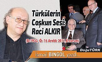 Türkülerin Coşkun Sesi: Raci ALKIR