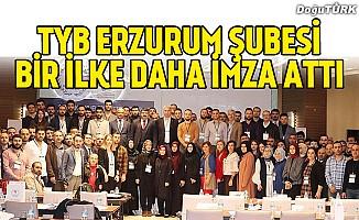 TYB Erzurum Şubesi bir ilke daha imza attı