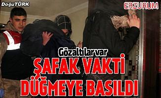 Erzurum'da 'şafak' operasyonu