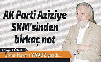 AK Parti Aziziye SKM'sinden birkaç not