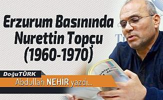 Erzurum Basınında Nurettin Topçu  (1960-1970)