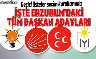 Erzurum'da başkan adayları belli oldu