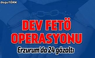 Erzurum'da FETÖ operasyonu