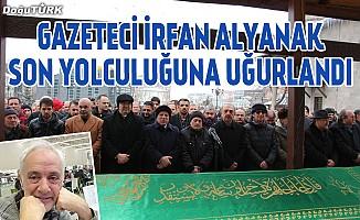 Gazeteci Alyanak son yolculuğuna uğurlandı