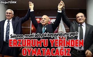 """""""Tabiri caizse Erzurum'u yerinden oynatacağız"""""""