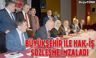 Büyükşehir ile Hak-İş sözleşme imzaladı
