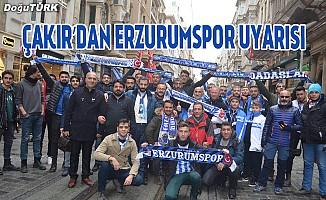 Çakır'dan Erzurumspor uyarısı