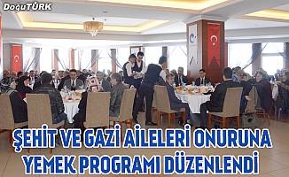 Şehit ve Gazi Aileleri onuruna yemek programı düzenlendi