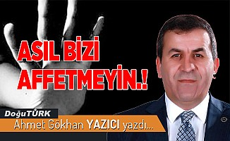 ASIL BİZİ AFFETMEYİN.!
