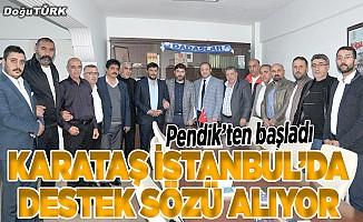 Karataş İstanbul'da destek sözü alıyor
