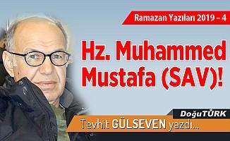 Ramazan Yazıları – 4 –    Hz. Muhammed Mustafa (SAV)!
