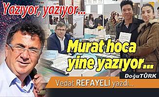 Yazıyor, yazıyor.. Murat hoca yine yazıyor..