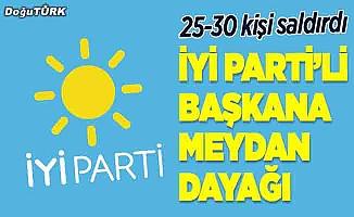 Erzurum'da İYİ Parti ilçe başkanına saldırı