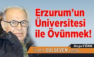 Erzurum'un Üniversitesi ile Övünmek!
