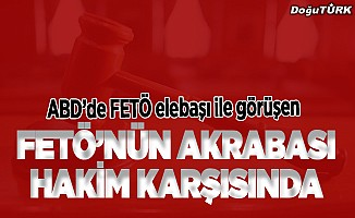 """FETÖ elebaşı Gülen ile ABD'de görüşen akrabasının """"FETÖ"""" davası"""