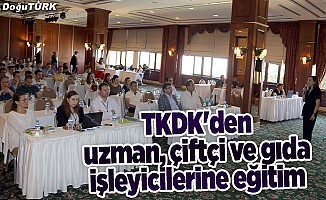 TKDK'den uzman, çiftçi ve gıda işleyicilerine eğitim