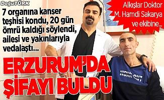 20 gün ömrü kalan hasta Erzurum'da şifayı buldu